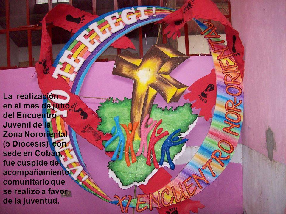 Especialmente este año, pudimos ser apoyo, impulso y fermento en la Pastoral juvenil de la zona urbana de la Alta Verapaz.