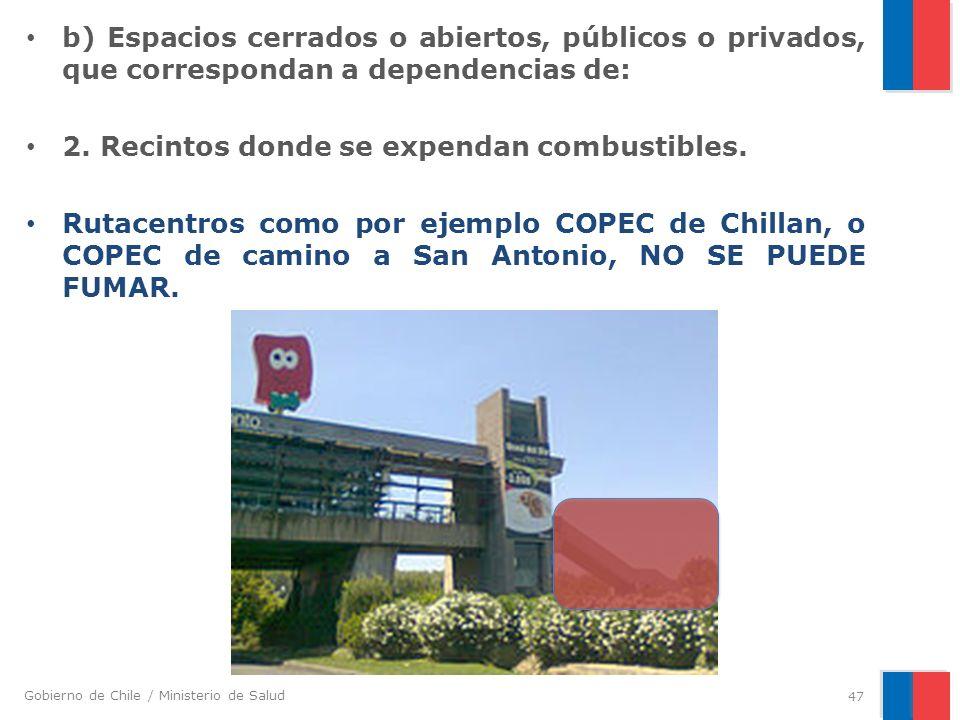 Gobierno de Chile / Ministerio de Salud b) Espacios cerrados o abiertos, públicos o privados, que correspondan a dependencias de: 2. Recintos donde se