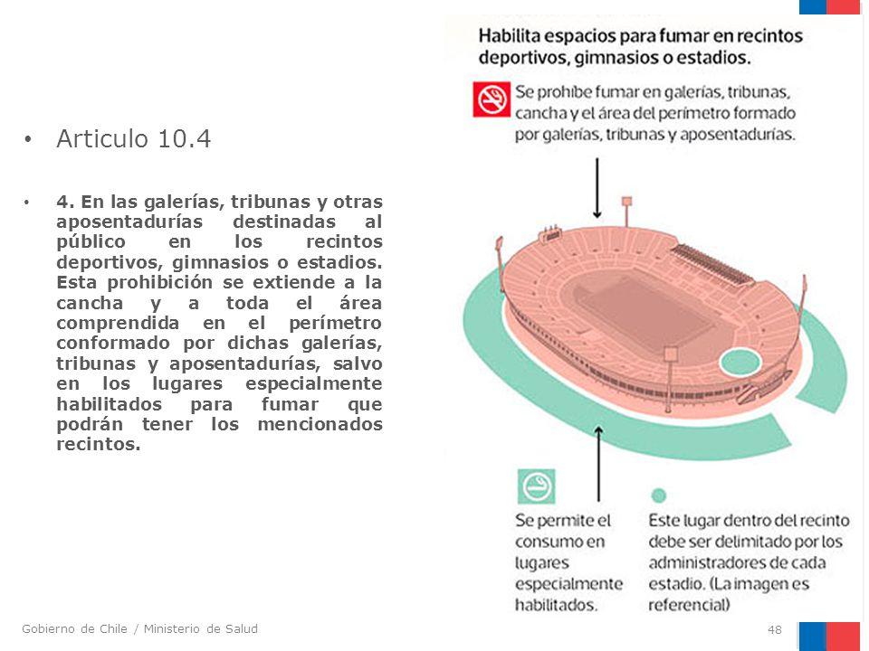 Gobierno de Chile / Ministerio de Salud Articulo 10.4 4. En las galerías, tribunas y otras aposentadurías destinadas al público en los recintos deport