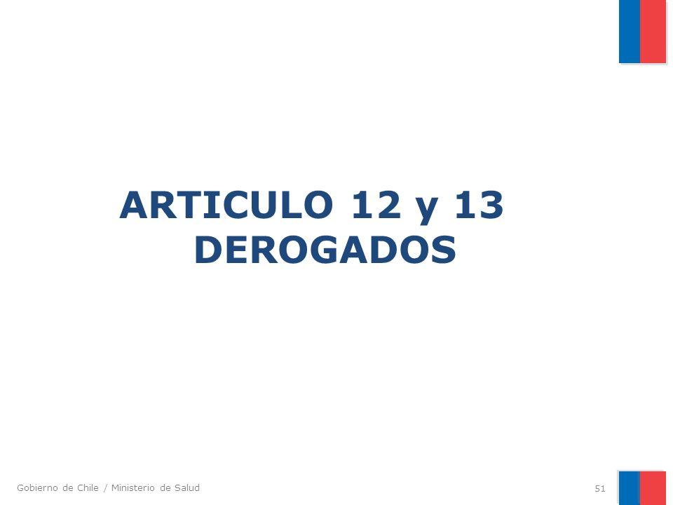 Gobierno de Chile / Ministerio de Salud ARTICULO 12 y 13 DEROGADOS 51