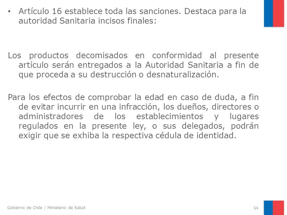 Gobierno de Chile / Ministerio de Salud Artículo 16 establece toda las sanciones. Destaca para la autoridad Sanitaria incisos finales: Los productos d