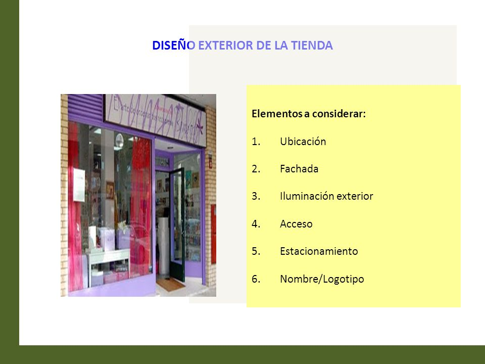 UBICACIÓN Es un factor clave de éxito.La tienda siempre cerca de los clientes.