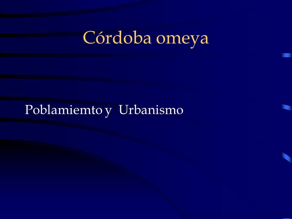 Córdoba omeya Poblamiemto y Urbanismo