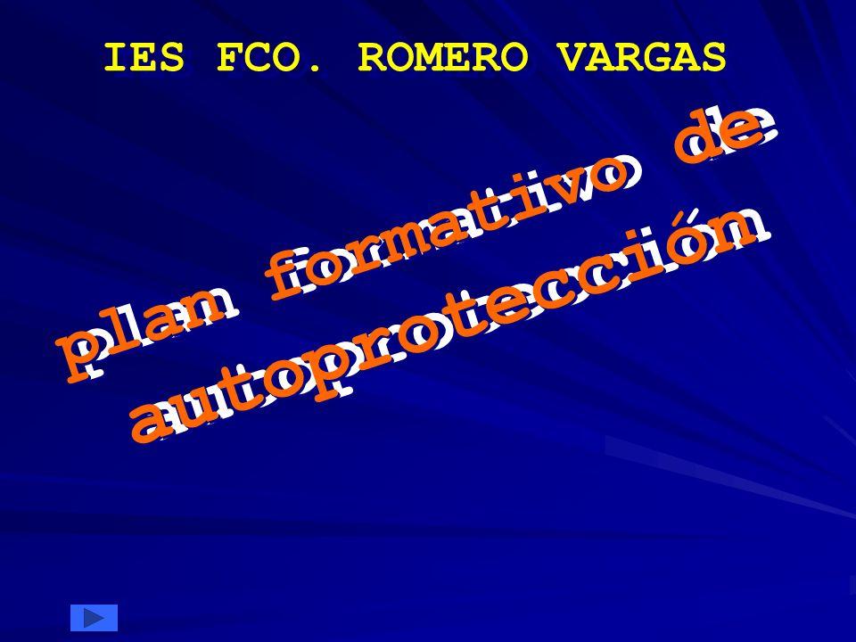 plan formativo de autoprotección IES FCO. ROMERO VARGAS plan formativo de autoprotección