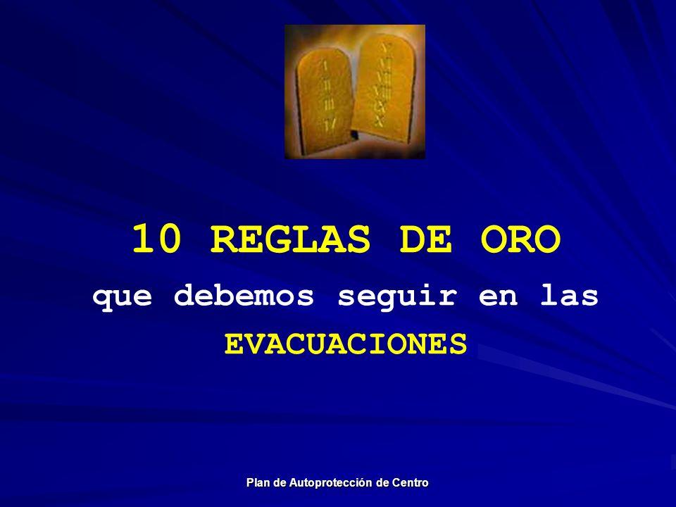 10 REGLAS DE ORO que debemos seguir en las EVACUACIONES Plan de Autoprotección de Centro