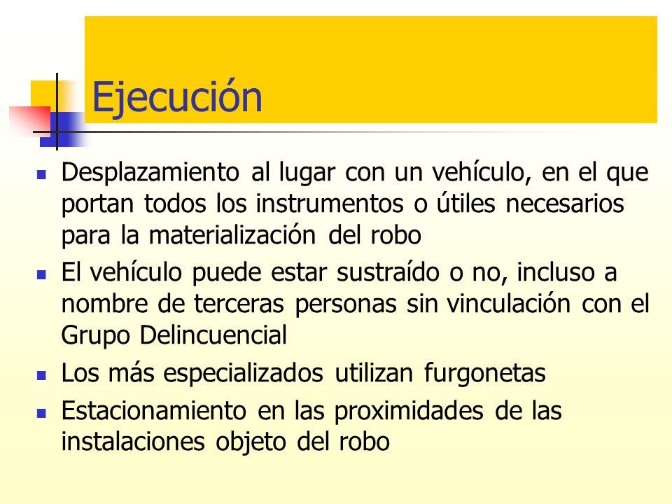 Ejecución Desplazamiento al lugar con un vehículo, en el que portan todos los instrumentos o útiles necesarios para la materialización del robo El veh