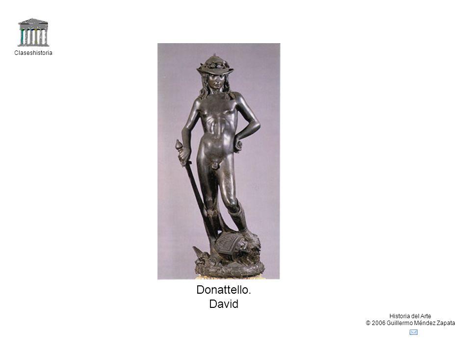 Claseshistoria Historia del Arte © 2006 Guillermo Méndez Zapata Donattello. David