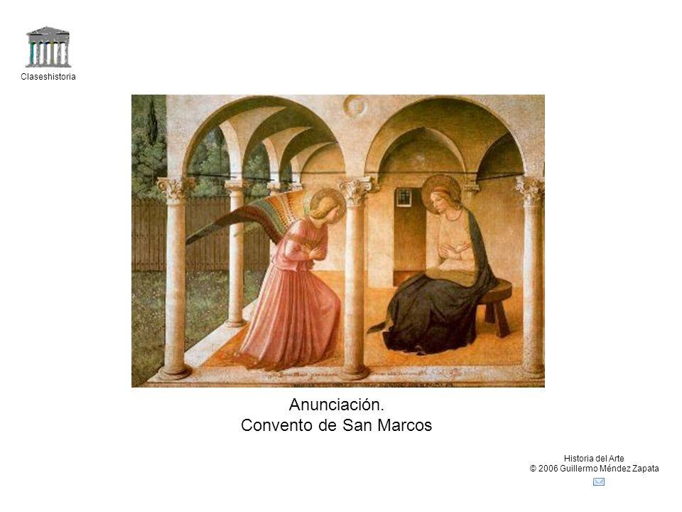 Claseshistoria Historia del Arte © 2006 Guillermo Méndez Zapata Anunciación. Convento de San Marcos
