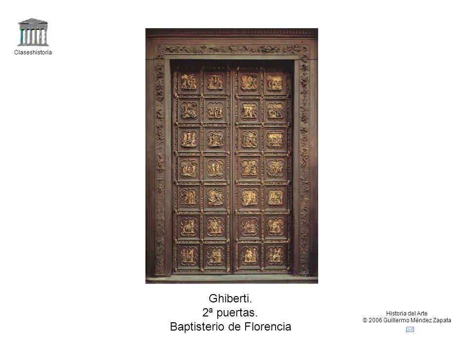 Claseshistoria Historia del Arte © 2006 Guillermo Méndez Zapata Ghiberti. 2ª puertas. Baptisterio de Florencia