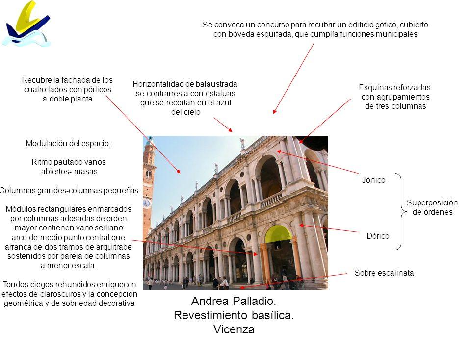 Andrea Palladio. Revestimiento basílica. Vicenza Se convoca un concurso para recubrir un edificio gótico, cubierto con bóveda esquifada, que cumplía f
