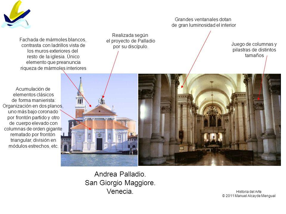 Andrea Palladio. San Giorgio Maggiore. Venecia. Grandes ventanales dotan de gran luminosidad el interior Juego de columnas y pilastras de distintos ta