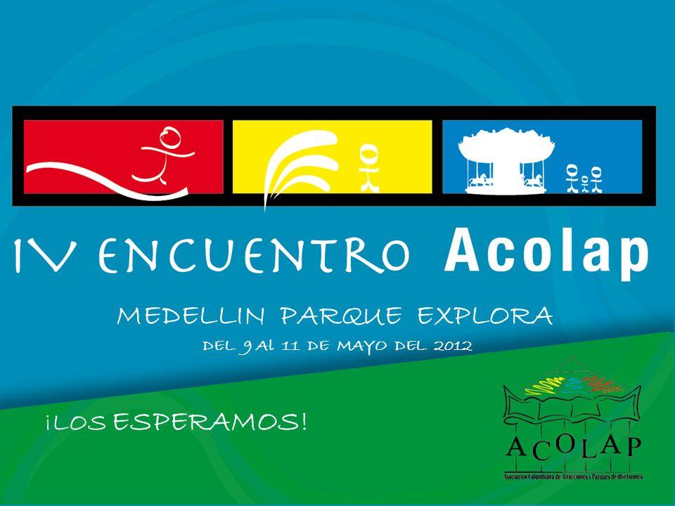 MEDELLIN PARQUE EXPLORA DEL 9 Al 11 DE MAYO DEL 2012 ¡LOS ESPERAMOS!