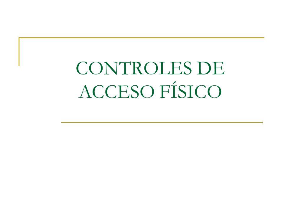 CONTROLES DE ACCESO FÍSICO