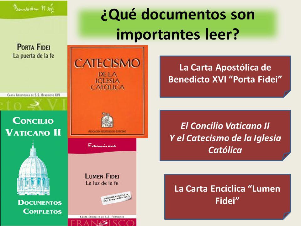¿Qué documentos son importantes leer? La Carta Encíclica Lumen Fidei El Concilio Vaticano II Y el Catecismo de la Iglesia Católica La Carta Apostólica