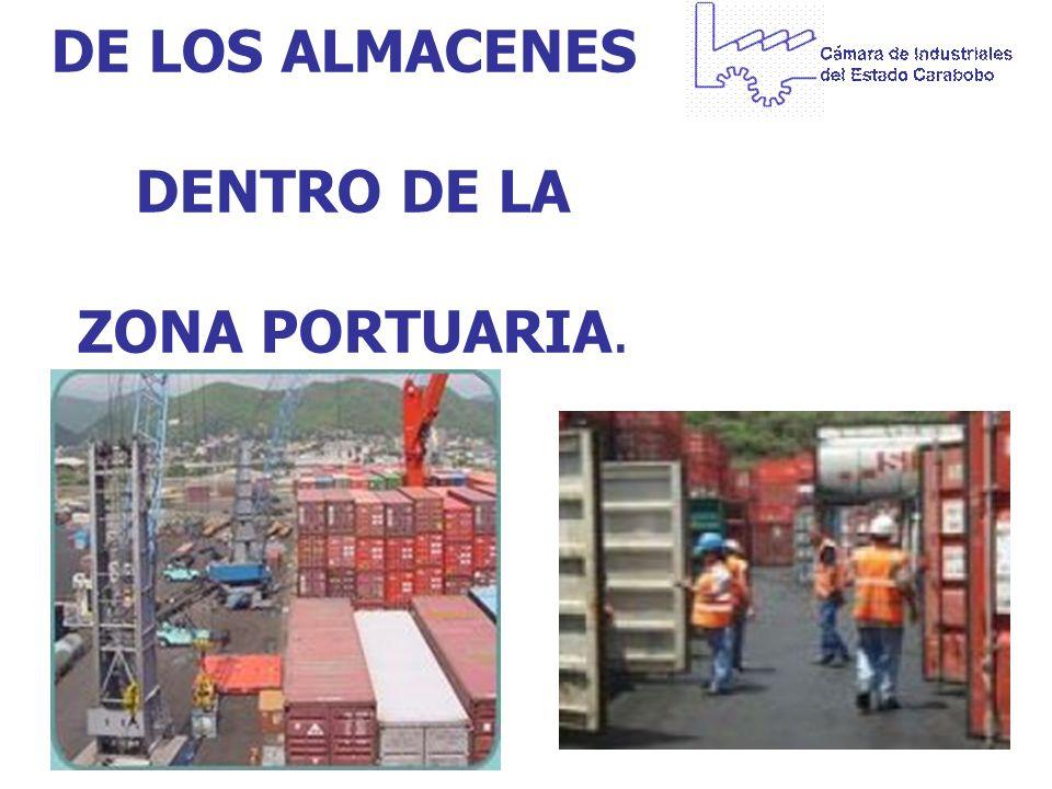 DE LOS ALMACENES DENTRO DE LA ZONA PORTUARIA.