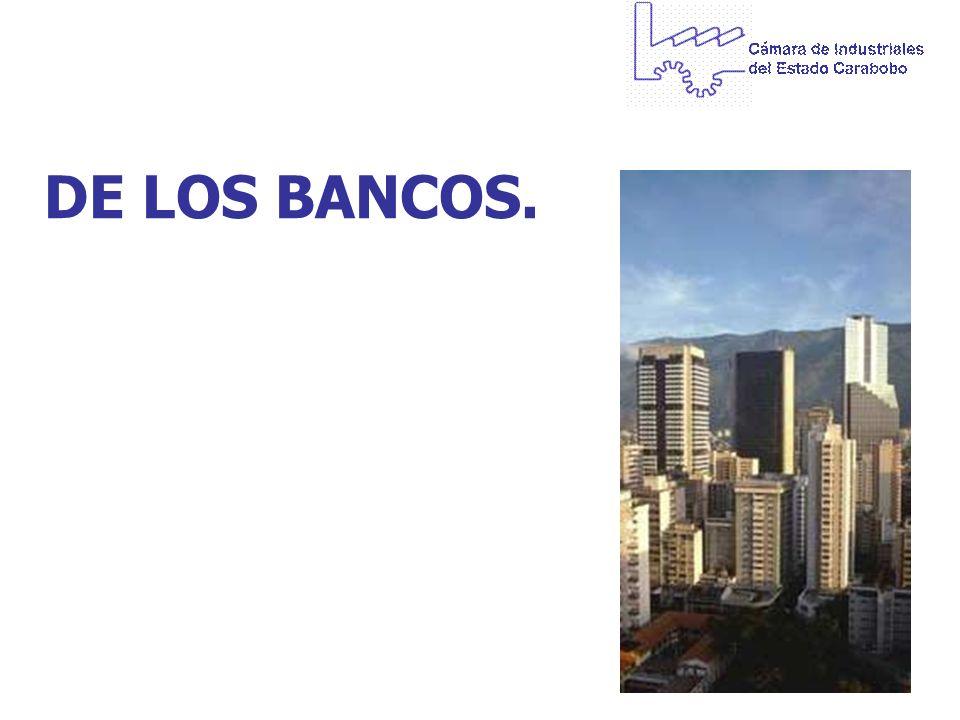 DE LOS BANCOS.