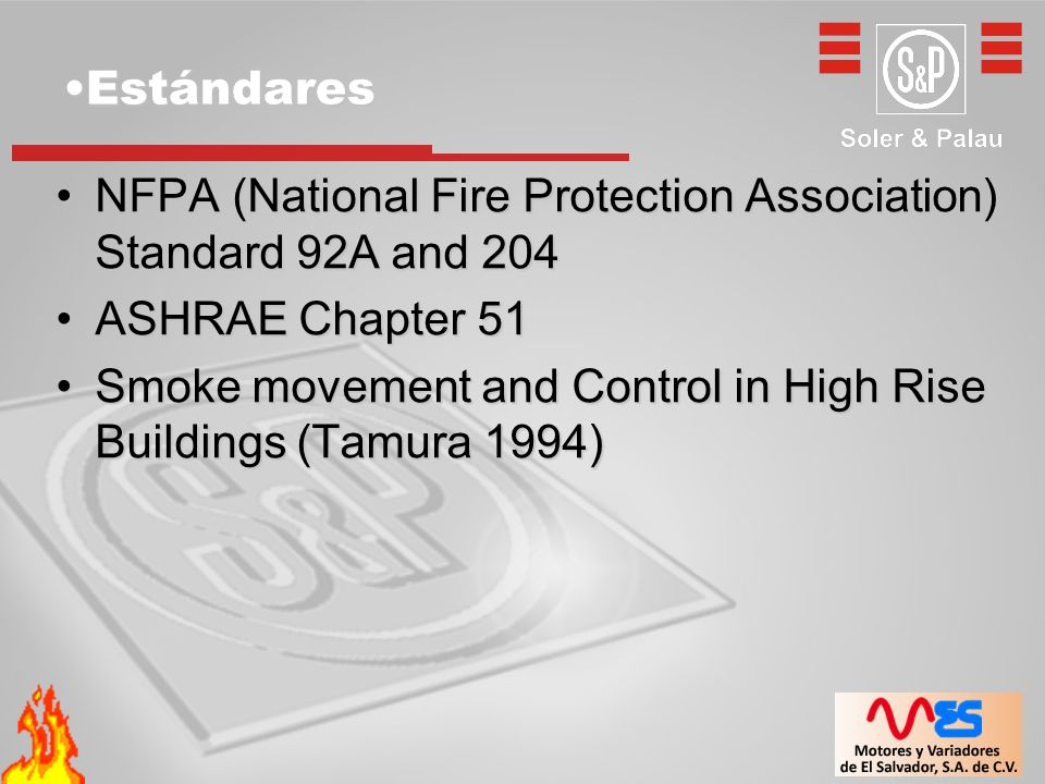 EstándaresEstándares NFPA (National Fire Protection Association) Standard 92A and 204NFPA (National Fire Protection Association) Standard 92A and 204
