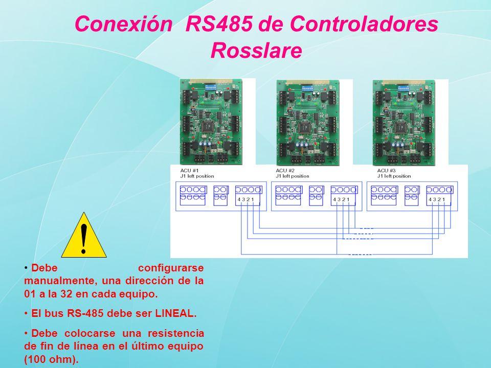 Conexión RS485 de Controladores Rosslare Debe configurarse manualmente, una dirección de la 01 a la 32 en cada equipo. El bus RS-485 debe ser LINEAL.