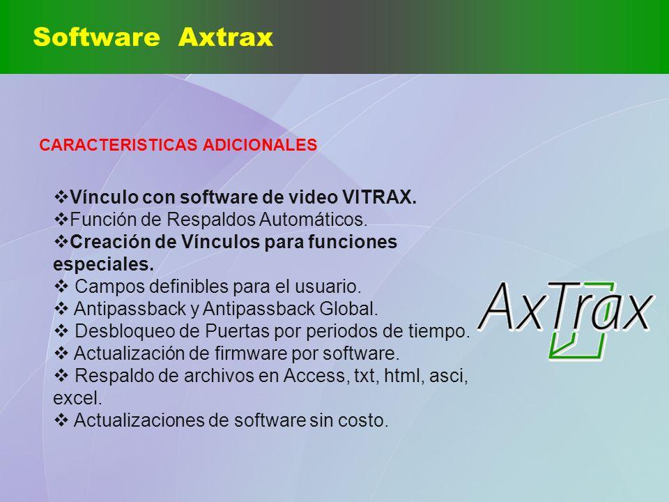 Software Axtrax Vínculo con software de video VITRAX. Función de Respaldos Automáticos. Creación de Vínculos para funciones especiales. Campos definib