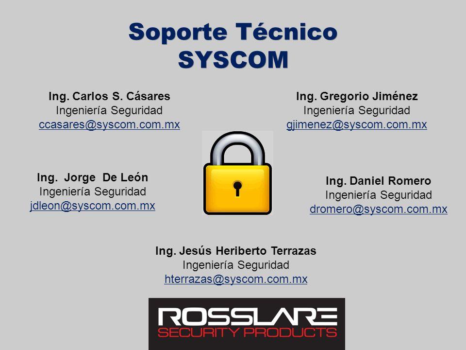Ing. Jorge De León Ingeniería Seguridad jdleon@syscom.com.mx Soporte Técnico SYSCOM Soporte Técnico SYSCOM Ing. Carlos S. Cásares Ingeniería Seguridad