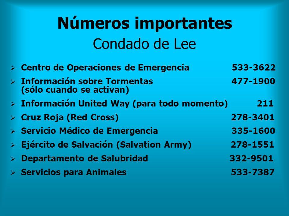 Números importantes Condado de Lee Centro de Operaciones de Emergencia 533-3622 Información sobre Tormentas 477-1900 (sólo cuando se activan) Informac