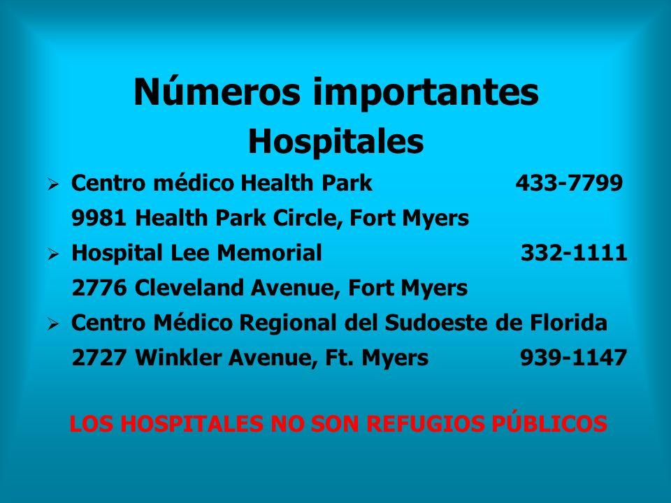 Números importantes Hospitales Centro médico Health Park 433-7799 9981 Health Park Circle, Fort Myers Hospital Lee Memorial 332-1111 2776 Cleveland Av