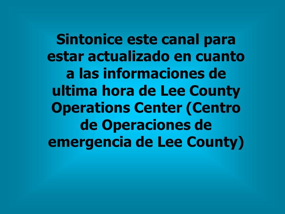 Sintonice este canal para estar actualizado en cuanto a las informaciones de ultima hora de Lee County Operations Center (Centro de Operaciones de eme