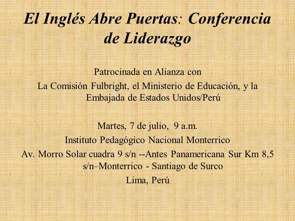 El Inglés Abre Puertas: Conferencia de Liderazgo Patrocinada en Alianza con La Comisión Fulbright, el Ministerio de Educación, y la Embajada de Estado