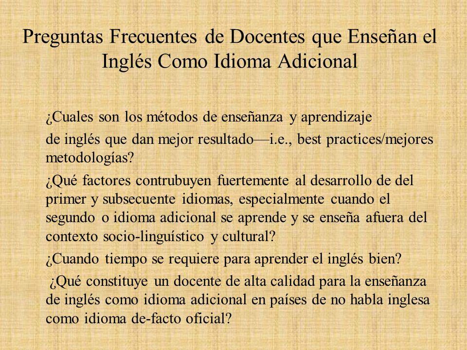 Preguntas Frecuentes de Docentes que Enseñan el Inglés Como Idioma Adicional ¿Cuales son los métodos de enseñanza y aprendizaje de inglés que dan mejo