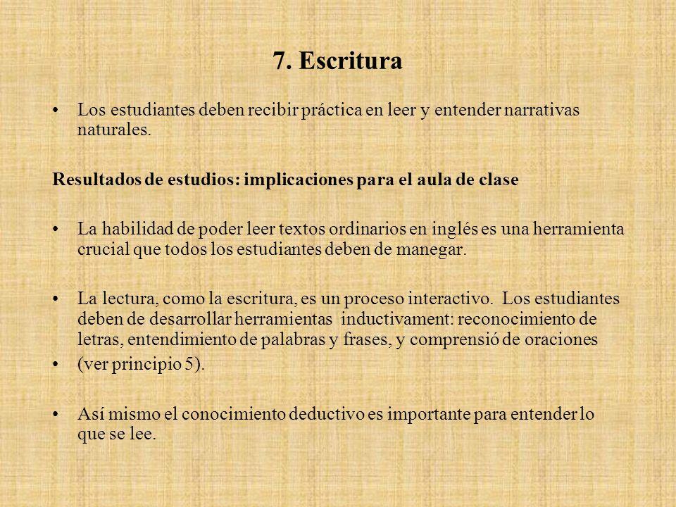 7. Escritura Los estudiantes deben recibir práctica en leer y entender narrativas naturales. Resultados de estudios: implicaciones para el aula de cla