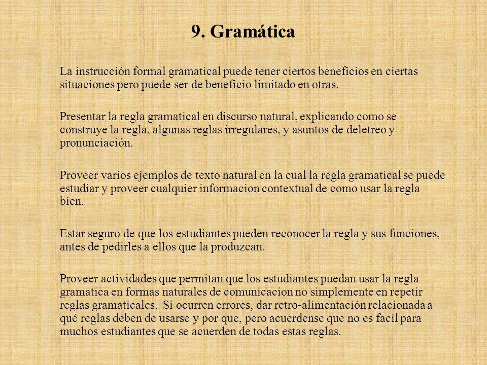 9. Gramática La instrucción formal gramatical puede tener ciertos beneficios en ciertas situaciones pero puede ser de beneficio limitado en otras. Pre