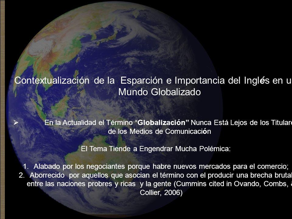 Contextualización de la Esparción e Importancia del Inglés en un Mundo Globalizado En la Actualidad el Término Globalización Nunca Está Lejos de los T