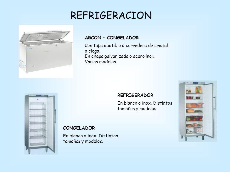 REFRIGERACION ARCON – CONGELADOR Con tapa abatible ó corredera de cristal o ciega.