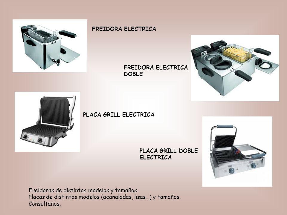 FREIDORA ELECTRICA FREIDORA ELECTRICA DOBLE PLACA GRILL ELECTRICA PLACA GRILL DOBLE ELECTRICA Freidoras de distintos modelos y tamaños.