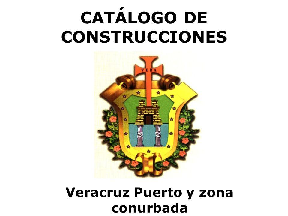 CATÁLOGO DE CONSTRUCCIONES Veracruz Puerto y zona conurbada
