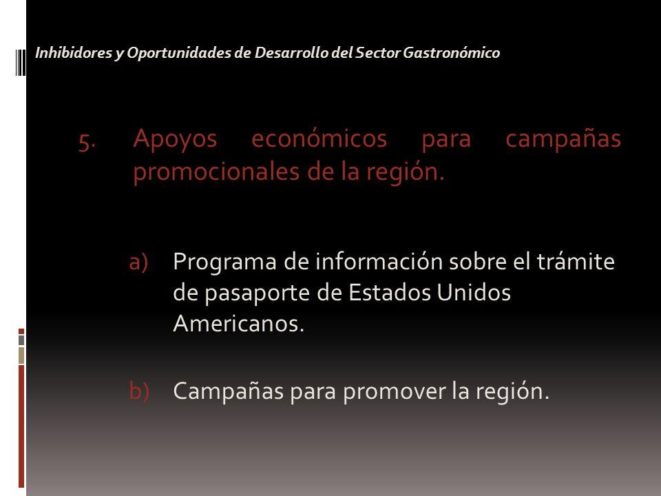 5. Apoyos económicos para campañas promocionales de la región.