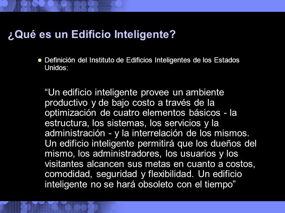 ¿Qué es un Edificio Inteligente? Definición del Instituto de Edificios Inteligentes de los Estados Unidos: Un edificio inteligente provee un ambiente