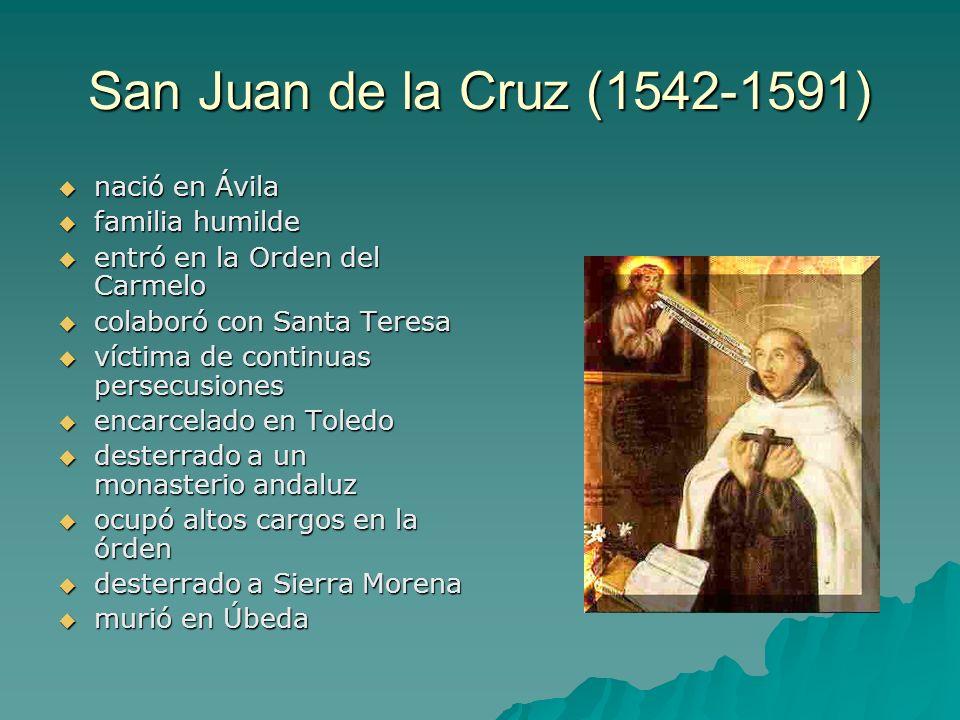 San Juan de la Cruz (1542-1591) nació en Ávila nació en Ávila familia humilde familia humilde entró en la Orden del Carmelo entró en la Orden del Carm