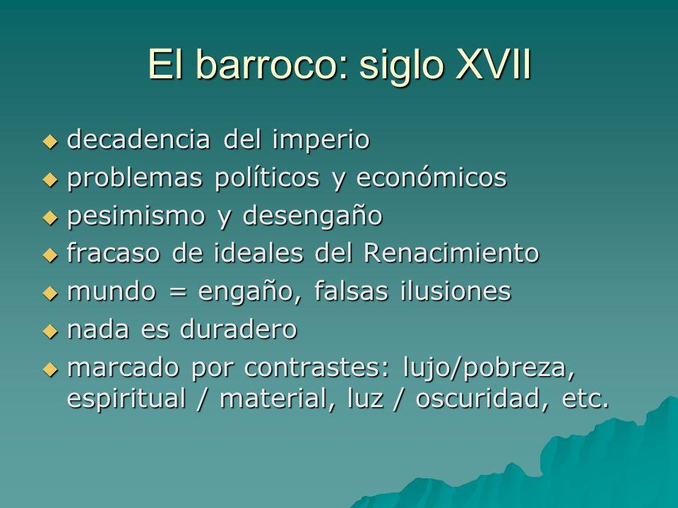El barroco: siglo XVII decadencia del imperio decadencia del imperio problemas políticos y económicos problemas políticos y económicos pesimismo y des