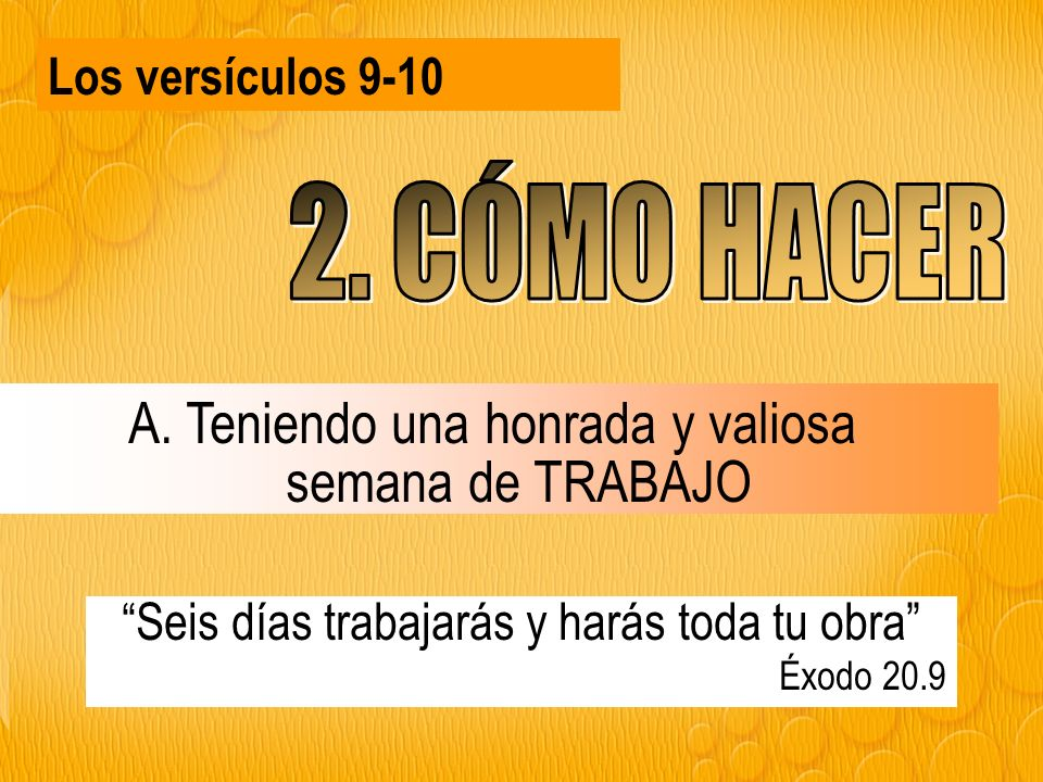 Los versículos 9-10 Seis días trabajarás y harás toda tu obra Éxodo 20.9 A.