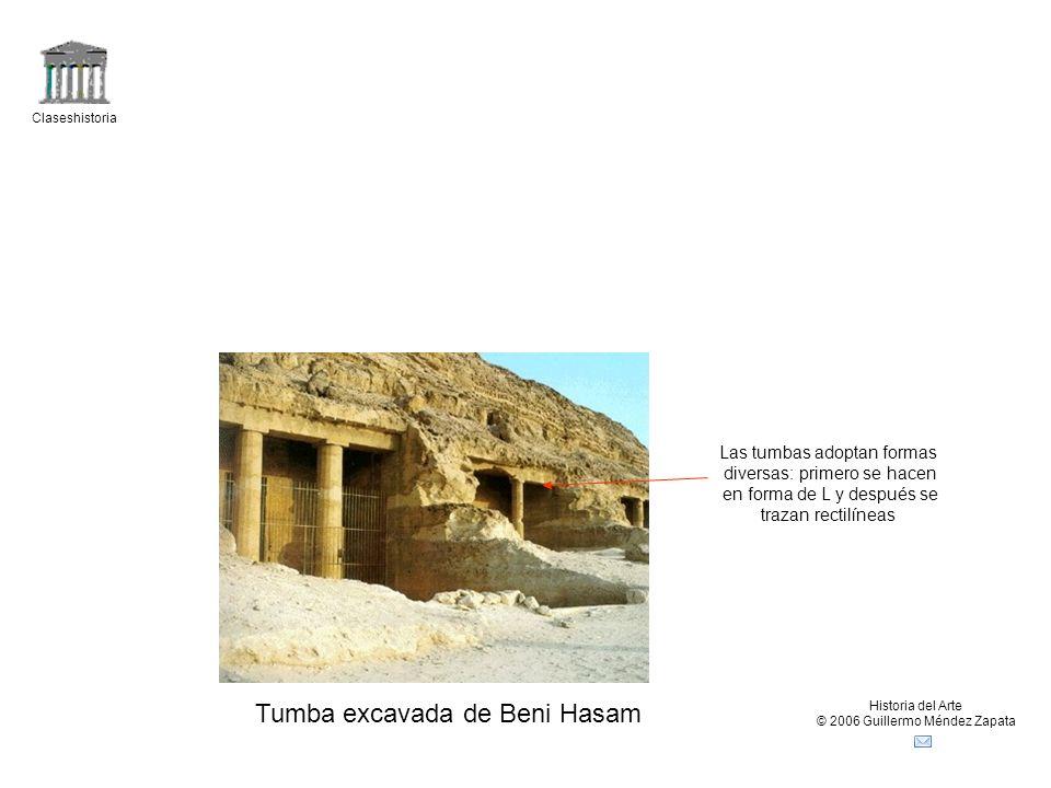Claseshistoria Historia del Arte © 2006 Guillermo Méndez Zapata Tumba excavada de Beni Hasam Las tumbas adoptan formas diversas: primero se hacen en forma de L y después se trazan rectilíneas