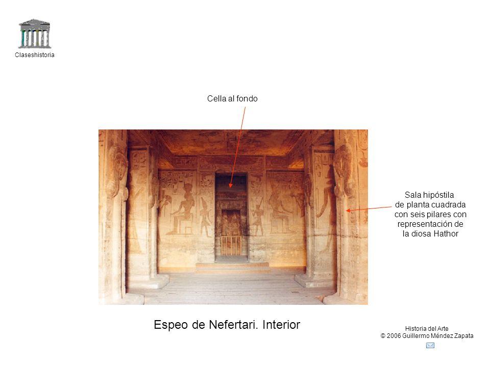 Claseshistoria Historia del Arte © 2006 Guillermo Méndez Zapata Espeo de Nefertari.