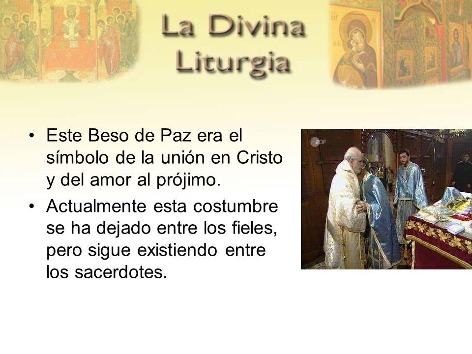 Este Beso de Paz era el símbolo de la unión en Cristo y del amor al prójimo. Actualmente esta costumbre se ha dejado entre los fieles, pero sigue exis