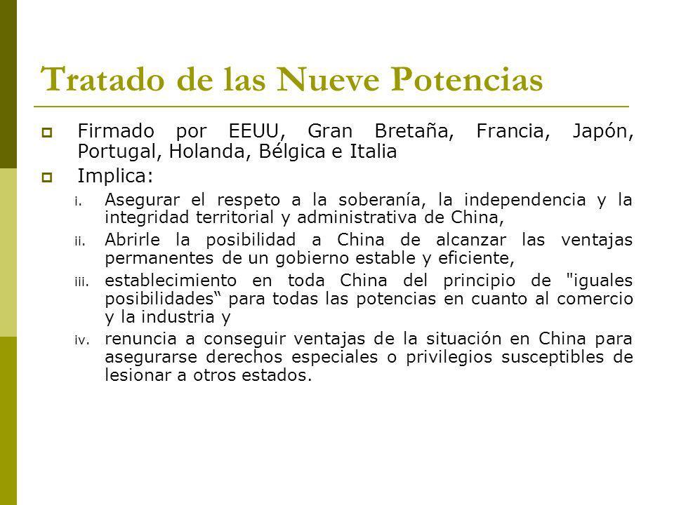 Tratado de las Nueve Potencias Firmado por EEUU, Gran Bretaña, Francia, Japón, Portugal, Holanda, Bélgica e Italia Implica: i.