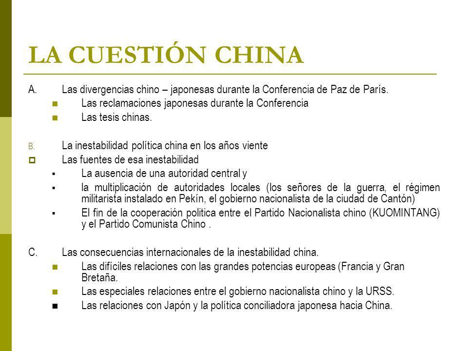 LA CUESTIÓN CHINA A.Las divergencias chino – japonesas durante la Conferencia de Paz de París.