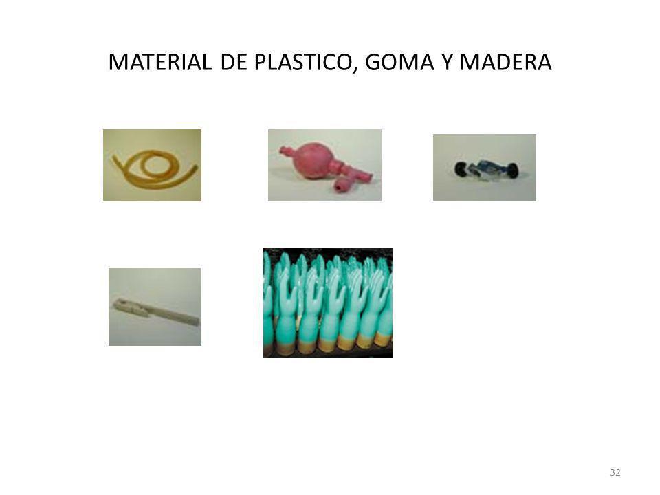 MATERIAL DE PLASTICO, GOMA Y MADERA 32