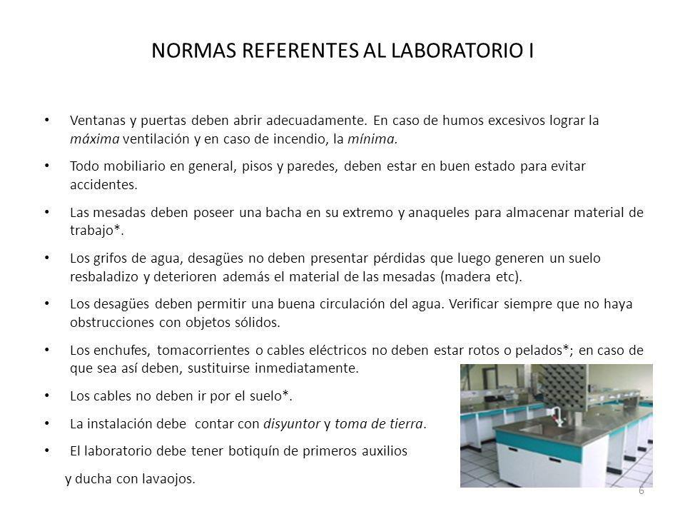 NORMAS REFERENTES AL LABORATORIO II Los armarios y estanterías deben ofrecer un almacenamiento para aparatos y productos químicos* y estar siempre en perfecto orden.