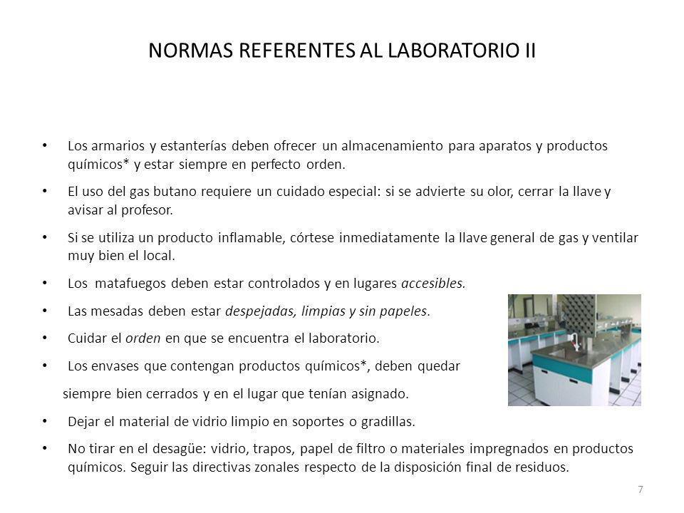 NORMAS REFERENTES AL LABORATORIO II Los armarios y estanterías deben ofrecer un almacenamiento para aparatos y productos químicos* y estar siempre en