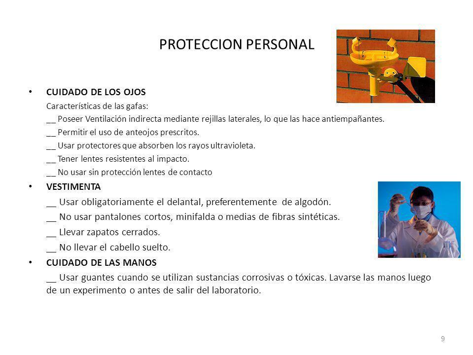 PROTECCION PERSONAL CUIDADO DE LOS OJOS Características de las gafas: __ Poseer Ventilación indirecta mediante rejillas laterales, lo que las hace ant