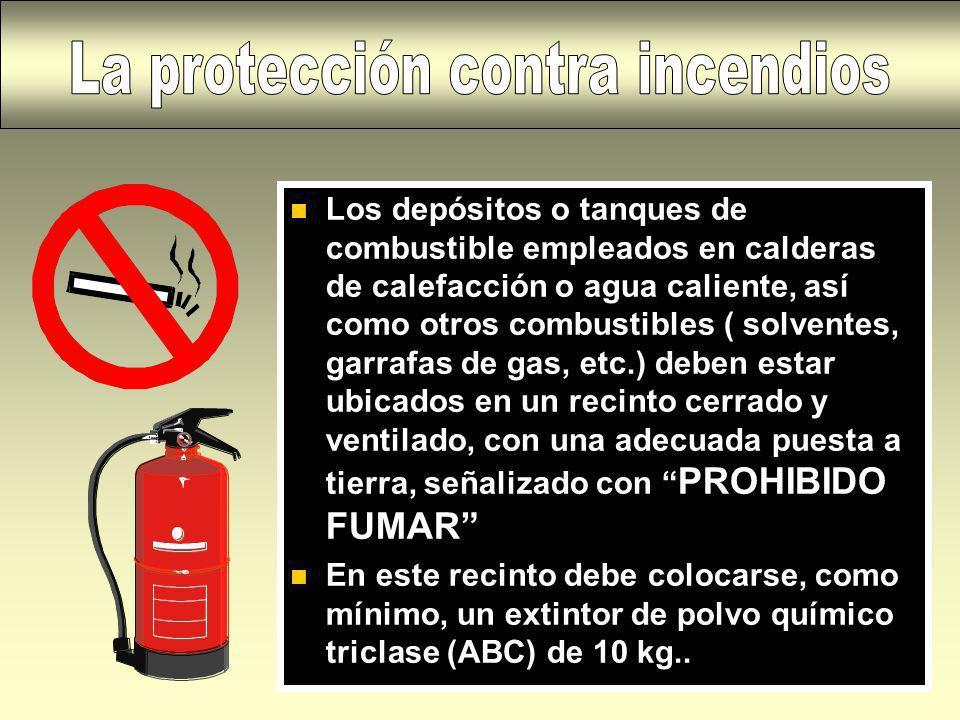 n Los depósitos o tanques de combustible empleados en calderas de calefacción o agua caliente, así como otros combustibles ( solventes, garrafas de ga